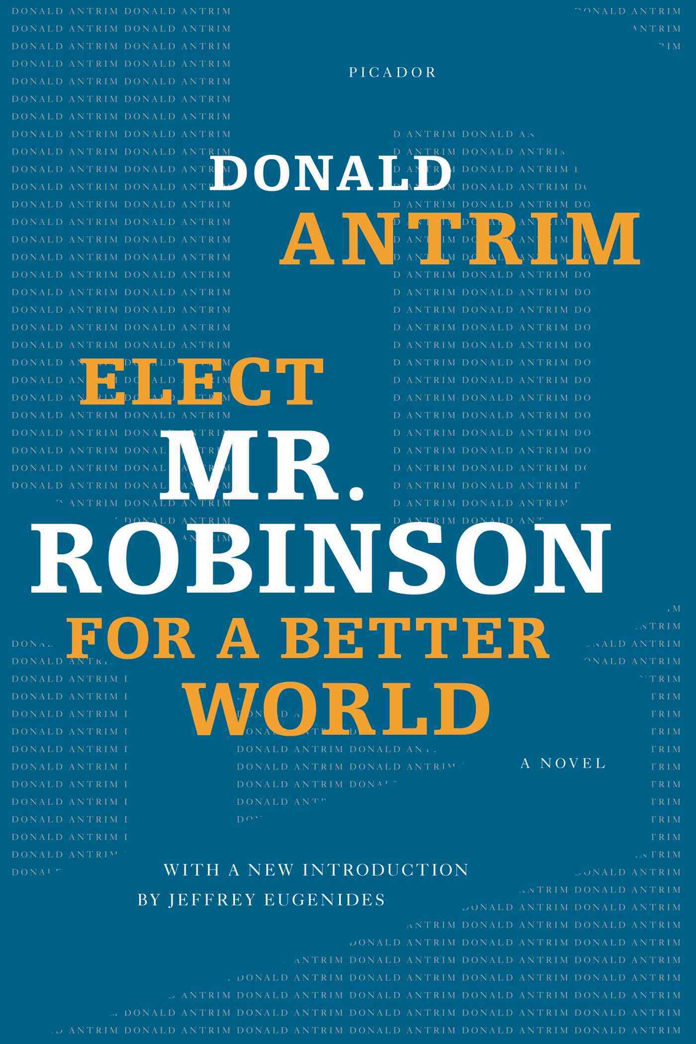 Elect Mr. Robinson for a Better World By Antrim, Donald